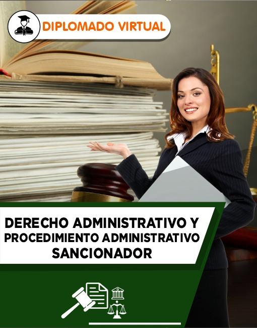 Diplomado en Derecho Administrativo y Procedimiento Administrativo Sancionador